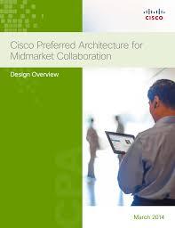 Cisco Validated Design Collaboration Cisco Preferred Architecture For Midmarket Collaboration