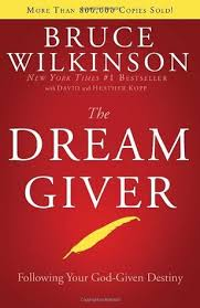 The Dream Giver Quotes Best of The Dream Giver By Bruce H Wilkinson