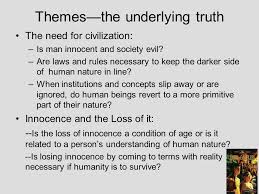 lord of the flies by william golding concepts for study ppt  themes the underlying truth the need for civilization is man innocent and society