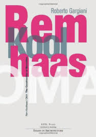 rem koolhaas essays in architecture