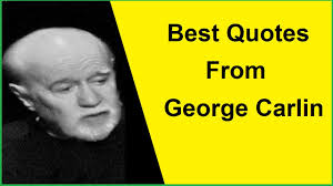 Best Quotes From George Carlin