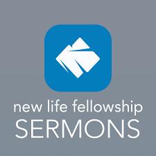 New Life Fellowship Sermons