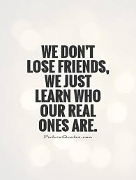 Real Friends Quotes Inspiration We Don't Lose Friends We Just Learn Who Our Real Ones Are True