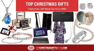 Best Christmas Gift Ideas for Your Wife 2017