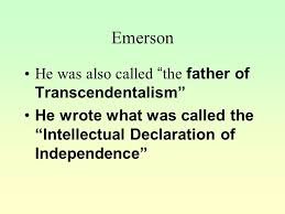 transcendentalism leaders ralph waldo emerson poetry and essays  3 leaders ralph waldo emerson poetry and essays henry david thoreau mainly essays both were from boston ma they were friends
