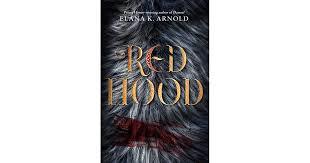 <b>Red Hood</b> by Elana K. Arnold