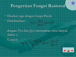 Perhatikan contoh soal fungsi yang diskontinu berikut untuk lebih jelasnya. Fungsi Pecah Fungsi Rasional