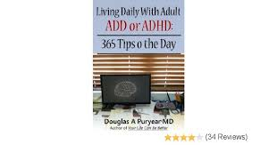living with add book. amazon.com: living daily with adult add or adhd: 365 tips o the day ebook: douglas a. puryear: kindle store add book