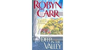 Deep in the Valley (Grace Valley Trilogy, #1) by Robyn Carr