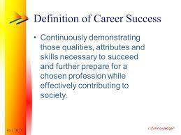Career Success Definition Life Knowledge Defining Career Success How Do I Obtain