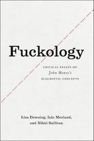 fuckology critical essays on john money s diagnostic concepts addthis sharing buttons