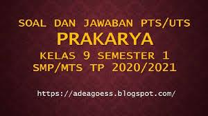 Kunci jawaban mid semester/ uts 1 pjok kelas 5 sd. Download Soal Pts Uts Prakarya Kelas 9 Semester 1 Smp Mts Kurikulum 2013 Tp 2020 2021 Sobang 2