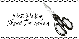 <b>Top</b> 10 <b>Best Pinking Shears</b> For <b>Sewing</b> On The Market 2019 Reviews