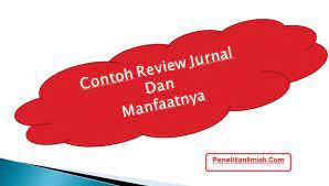 Saya mencari jurnal ini di sebuah penerbit jurnal open access yaitu plos one. 11 Contoh Review Jurnal Dan Manfaatnya Penelitianilmiah Com