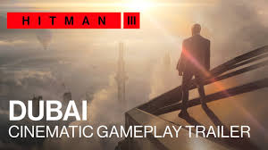 HITMAN 3 - Dubai Cinematic Gameplay ...