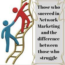 Those who succeed in Network Marketing and the difference between those who  struggle -