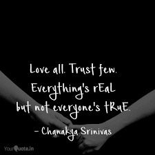Love All Trust Few Ever Quotes Writings By Chanakya