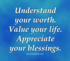 Value Of Life Quotes Mesmerizing Gratitude Quotes Understand Your Worth Value Your Life Appreciate