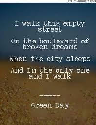 Boulevard Of Broken Dreams Quotes Best of Green Day Boulevarde Of Broken Dreams I Walk This Empty Street On