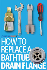 How To Replace A Bathtub Drain Flange