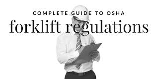 complete guide to osha forklift regulations