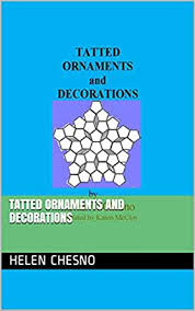 TATTED ORNAMENTS and DECORATIONS (TATTING MADE SIMPLE Book 4) - Kindle  edition by Chesno, Helen, Cordet, Adeline, Potter, Myra, McCloy, Karen.  Crafts, Hobbies & Home Kindle eBooks @ Amazon.com.