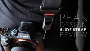 Peak Design Leash Sony A7 Peak Design Slide And Slide Lite Camera Strap Review
