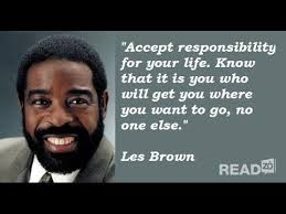 Les Brown Live Your Dreams Quotes Best Of Les Brown Quotes To Help Live Your Dreams Monday Motivation Call