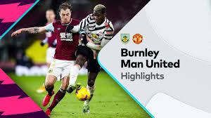 Highlights: Burnley v Manchester United-Premier League 12-01-2021