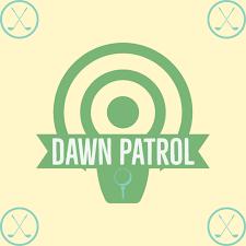 The Dawn Patrol Podcast