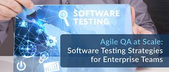 Agile Qa At Scale Software Testing Strategies For