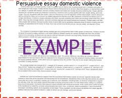 persuasive essay domestic violence homework academic writing service persuasive essay domestic violence · check out our top essays on an argumentative persuasive