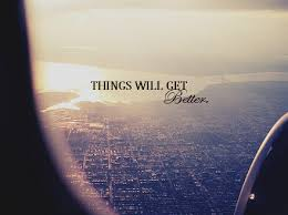 Things Will Get Better Quotes Adorable Things Will Get Better Pictures Photos And Images For Facebook