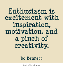 Enthusiasm Quotes Extraordinary Enthusiasm Is Excitement With Inspiration Bo Bennett Best