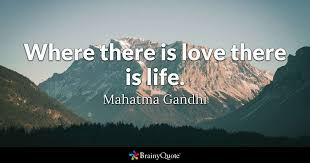Gandhi Love Quotes Inspiration Where There Is Love There Is Life Mahatma Gandhi BrainyQuote