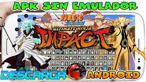 Descarga Excelente Apk sin Emulador Naruto Shippuden Ultimate Ninga Impact