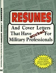 Cover Letters That Worked Amazon Com Resumes And Cover Letters That Have Worked For Military