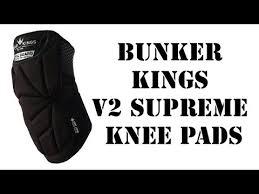 Bunker Kings V2 Supreme Pants Size Chart Bunker Kings V2 Supreme Knee Pads Youtube