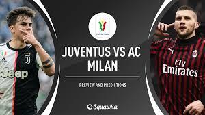Juventus v AC Milan predictions, confirmed lineups, live stream | Coppa  Italia