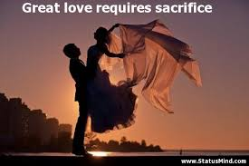 Great Love Requires Sacrifice StatusMind Adorable Quotation About Love And Sacrifice