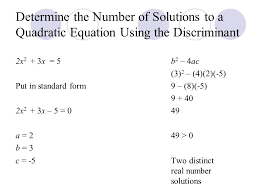 22 determine the number of solutions to a quadratic equation using the discriminant 2x 2 3x 5b 2 4ac 3 2 4 2 5 put in standard form9