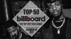 Top 50 Us Hip Hop R B Songs December 30 2017 Billboard Charts