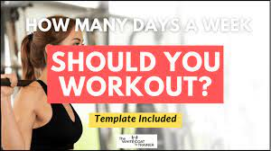 how many days a week should you workout