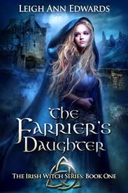 the farrier s daughter book one the irish witch series