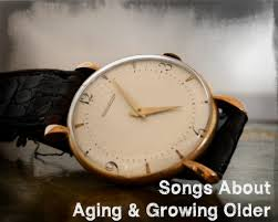 67 Songs About Aging And Growing Older Spinditty