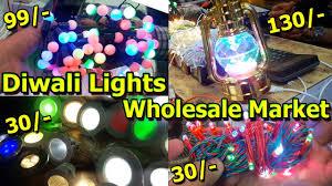 Bhagirath Palace Diwali Lights Diwali Lights Wholesale Market Electronics Items In Cheap Price Bhagirath Palace