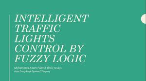 Traffic Light Controller Using Fuzzy Logic Intelligent Traffic Lights Control By Fuzzy Logic