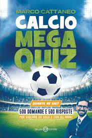 Calcio Mega Quiz eBook von Marco Cattaneo – 9788831011105