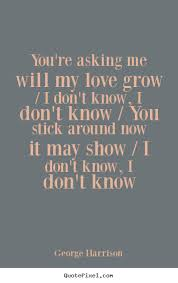 You Know You Re In Love When Quotes Inspiration Quotes About Love You're Asking Me Will My Love Grow I Don't