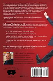 in search of the fun forever job career strategies that work in search of the fun forever job career strategies that work ellis chase 9780988877924 amazon com books